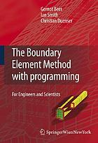 The Boundary element method with programming : for engineers and scientists