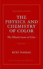 The physics and chemistry of color : the fifteen causes of color
