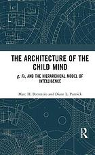 The architecture of the child mind : g, Fs, and the hierarchical model of intelligence