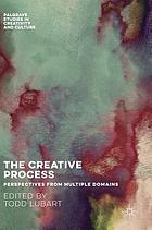 The creative process : perspectives from multiple domains
