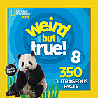 Weird but true! 8 : 350 outrageous facts.