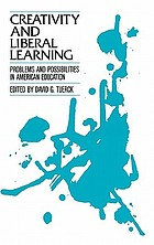 Creativity and liberal learning : problems and possibilities in American education
