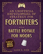 An unofficial encyclopedia of strategy for Fortniters. Battle Royale for noobs