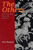 The others : how animals made us human