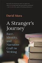 A stranger's journey : race, identity, and narrative craft in writing