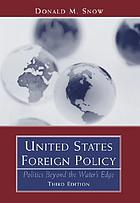 United States foreign policy : politics beyond the water's edge