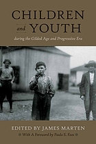 Children and Youth During the Gilded Age and Progressive Era: Volume Two