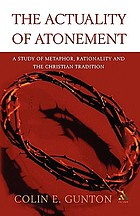 The actuality of atonement a study of metaphor, rationality and the Christian tradition