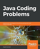 Java Coding Problems : Improve Your Java Programming Skills by Solving Real-World Coding Challenges.