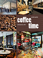 Coffee time : contemporary cafes
