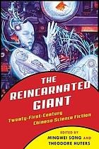 The reincarnated giant : an anthology of twenty-first-century Chinese science fiction