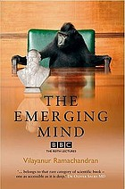The emerging mind : the Reith Lectures 2003