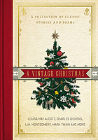 A vintage Christmas : a collection of classic stories and poems