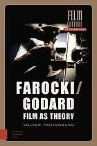Farocki/Godard : film as theory