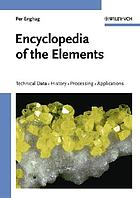 Encyclopedia of the elements : technical data, history, processing, applications