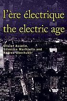 L'ère électrique - The Electric Age.