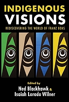 Indigenous visions : rediscovering the world of Franz Boas