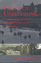 Conduct unbecoming : the story of the murder of Canadian prisoners of war in Normandy