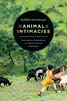 Animal intimacies : interspecies relatedness in India's Central Himalayas