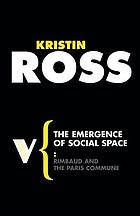 The emergence of social space : [Rimbaud and the Paris Commune]