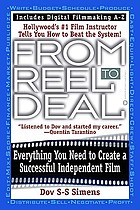 From reel to deal : everything you need to create a successful independent film