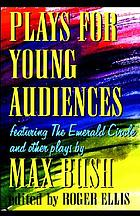 Plays for young audiences : featuring The emerald circle and other plays