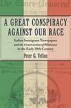 A great conspiracy against our race : Italian immigrant newspapers and the construction of whiteness in the early twentieth century