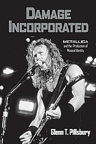 Damage incorporated : Metallica and the production of musical identity