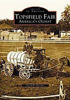 Topsfield Fair : America's oldest