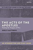 The Acts of the Apostles : an introduction and study guide : taming the tongues of fire