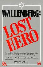 Wallenberg : lost hero