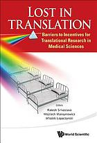 Lost in translation : barriers to incentives for translational research in medical sciences