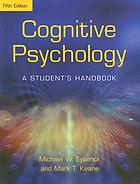Cognitive psychology : a student's handbook