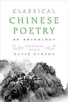 Classical Chinese poetry : an anthology