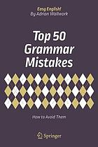 Top 50 Grammar Mistakes : How to Avoid Them