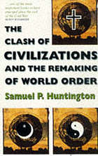 The clash of civilizations and remaking of world order