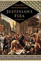 Justinian's flea : plague, empire, and the birth of Europe