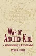 War of another kind : a southern community in the great rebellion