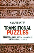 Transitional puzzles : reflections on social, economic and political issues