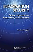 Information security : design, implementation, measurement, and compliance