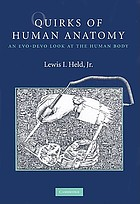Quirks of human anatomy : an evo-devo look at the human body