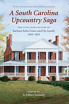 A South Carolina upcountry saga : the Civil War letters of Barham Bobo Foster and his family, 1860-1863