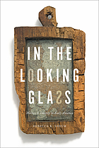 In the looking glass mirrors and identity in early America