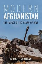 Modern Afghanistan : the impact of 40 years of war