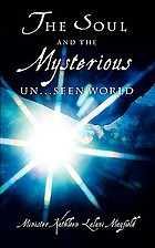 The soul and the mysterious un ... seen world