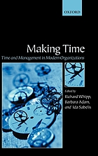 Making time : time and management in modern organizations