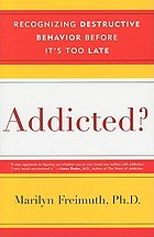 Addicted? : recognizing destructive behavior before it's too late