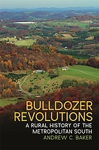 Bulldozer revolutions : a rural history of the metropolitan South
