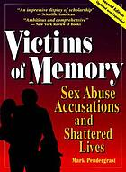 Victims of memory : incest accusations and shattered lives.