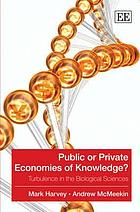 Public or private economies of knowledge? : turbulence in the biological sciences